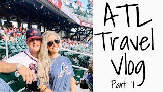 ATLANTA TRAVEL VLOG | TRAVEL WITH ME | PART II