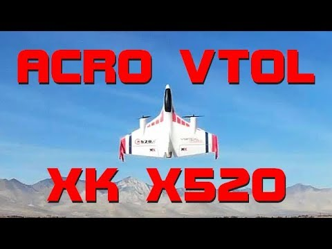 XK X520 Brushless VTOL Vertical Takeoff Acrobatics Flight Test Review - UC90A4JdsSoFm1Okfu0DHTuQ