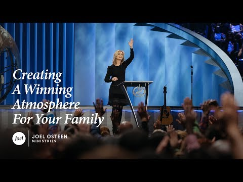 Victoria Osteen - Creating a Winning Atmosphere for Your Family
