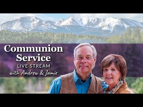 Communion Service with Andrew and Jamie: April 5, 2020
