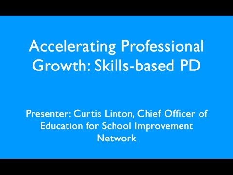 Accelerating Professional Growth  Skills based PD