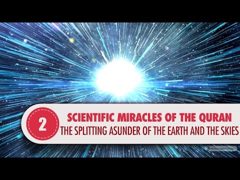 The Splitting Asunder of the Earth and the Skies (Scientific Miracles of the Quran #2)