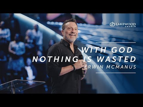 Erwin McManus  With God Nothing is Wasted (2019)