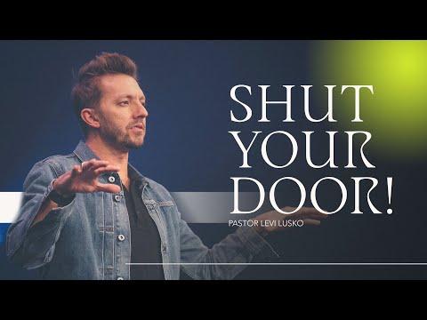 Shut The Door  Pastor Levi Lusko
