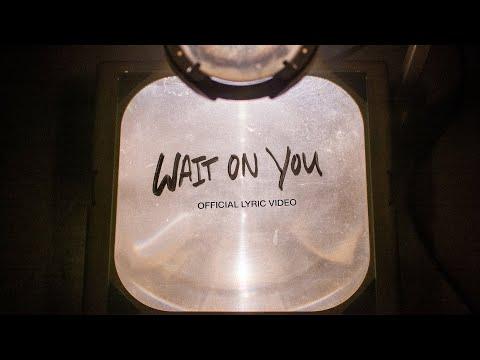 Wait On You  Official Lyric Video  Elevation Worship & Maverick City