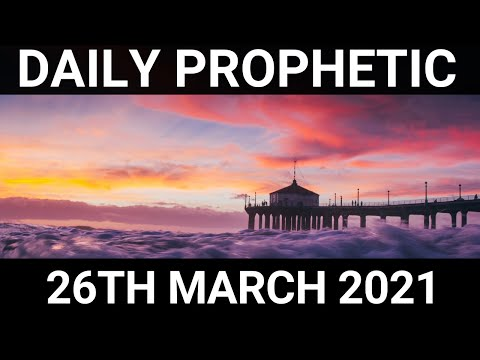 Daily Prophetic 26 March 2021 5 of 7