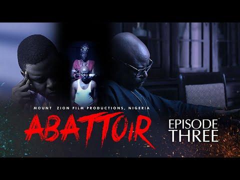 ABATTOIR  Episode 3  MOUNT ZION LATEST MOVIE