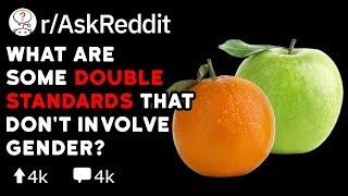 What Are Some Double Standards That Don't Involve Gender? (Reddit Stories r/AskReddit)