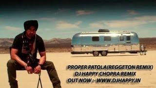 Proper patola-diljit ft badshah ft dj happy chopra - djhappychopra , EDM