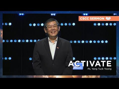 Activate  Ps. Yang Tuck Yoong  Cornerstone Community Church  CSCC Sermon