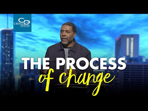 The Process of Change - Wednesday Service