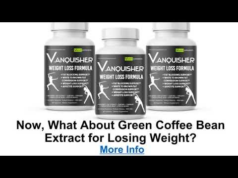 V ANQUISHER Weight Loss Pills How Does Green Coffee Bean Extract Help Us Lose Weight