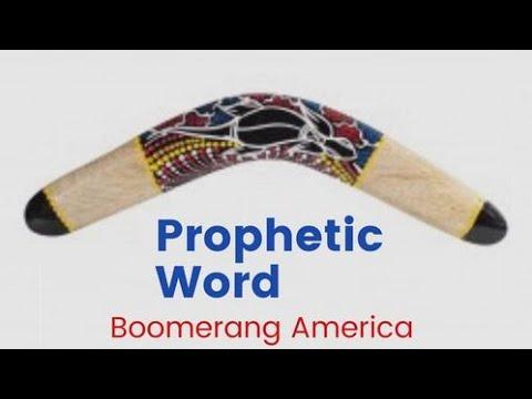 Prophetic Word - Boomerang America