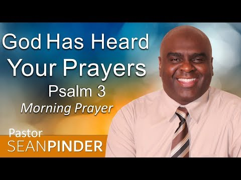 PSALM 3 - GOD HAS HEARD YOUR PRAYERS - MORNING PRAYER (video)