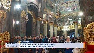 Duminica a 32-a dupa Rusalii la Catedrala Patriarhala