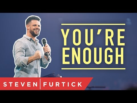 You're Enough  Pastor Steven Furtick