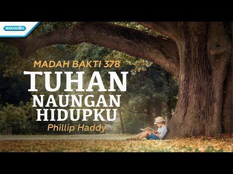 Madah Bakti 378 - Tuhan Naungan Hidupku - Philip Haddy (with lyric)