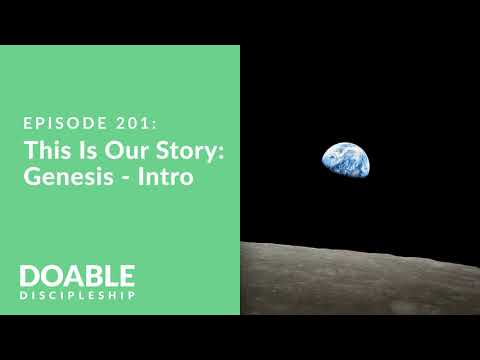 Episode 201: This Is Our Story: Genesis -  introduction