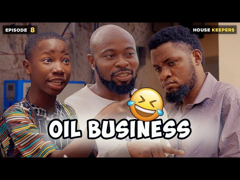 OIL BUSINESS - EPISODE 8 | HOUSE KEEPERS SERIES ( MARK ANGEL COMEDY )