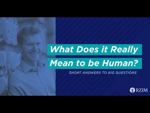 04. What Does It Really Mean To Be Human?
