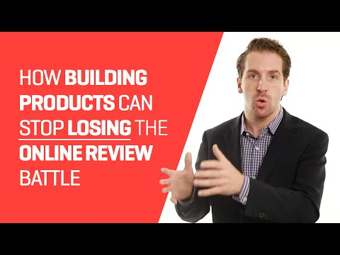 How Building Materials Manufacturers can Stop Losing the Online Review Battle