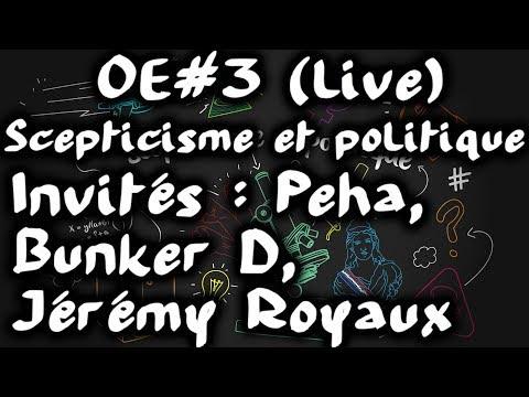 Scepticisme et politique avec Peha, Bunker D et Jérémy Royaux #OuverturedEsprit 3