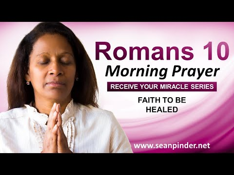 FAITH to be HEALED - Morning Prayer