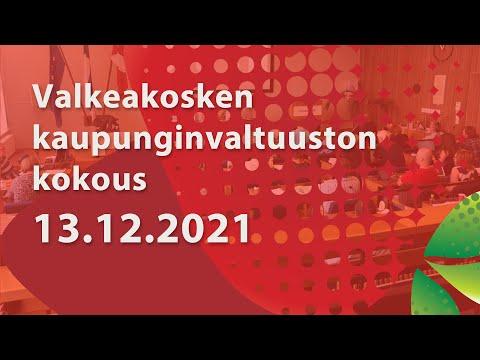 Valkeakosken Kaupunginvaltuuston kokous 13.12.2021 klo 17.00
