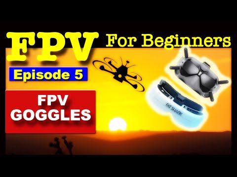 EP 5 - FPV FOR BEGINNERS - Recommend FPV Goggles for Beginners. - UCm0rmRuPifODAiW8zSLXs2A