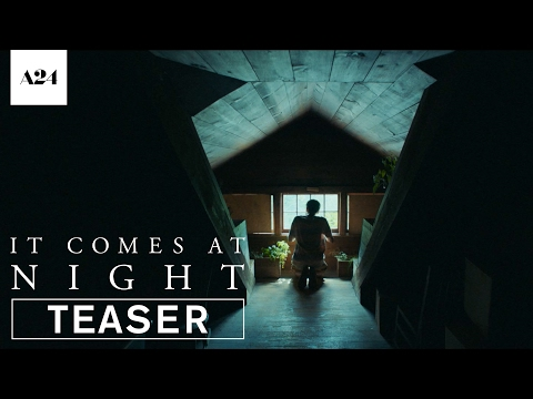 It Comes At Night | Official Teaser Trailer HD | A24