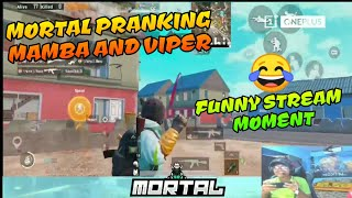 Mortal pranking with Mamba and viper 😂, Must watch funny moment of Mortal's live stream,pubg mobile