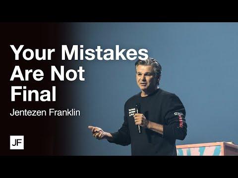 Your Mistakes Are Not Final  Jentezen Franklin