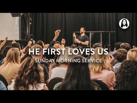 He First Loves Us  Michael Koulianos  Sunday Morning Service