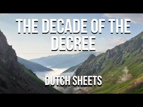 Dutch Sheets : 5780 The Decade of the Decree