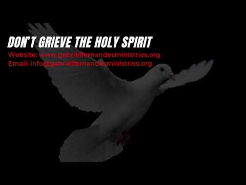DON'T GRIEVE THE HOLY SPIRIT, POWERFUL MESSAGE & PRAYERS WITH EVANGELIST GABRIEL FERNANDES