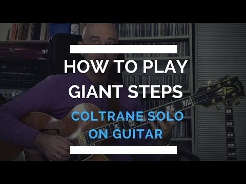 How to play Giant Steps and Coltrane solo on guitar