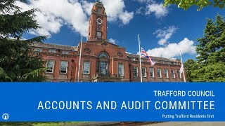Trafford Council Accounts and Audit Committee Meeting - 6.30 p.m., Tuesday 26th March, 2019