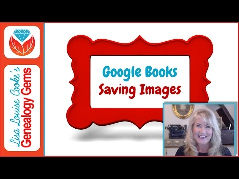 How to Save Images in Google Books for Genealogy & Family History