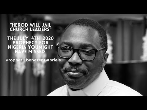 America Receives Grace, Nigeria, Herod will Imprison Church Leaders  - July 4th, 2020 Prophecy