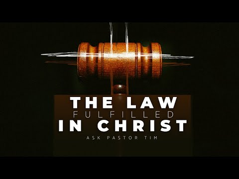 The Law Fulfilled in Christ (Matthew 5:19) - Ask Pastor Tim