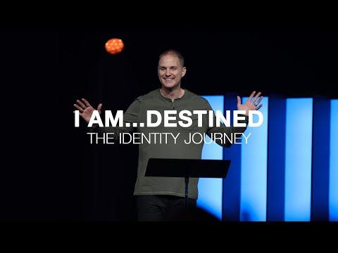 Identity Journey  I am...destined  Genesis 37-50