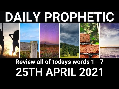 Daily Prophetic 25 April 2021 All Words