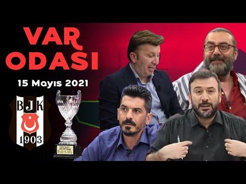 Beşiktaş mucize şampiyonluğa böyle ulaştı. – Galatasaray 2. Fenerbahçe 3. – VAR Odası – 15.05.2021