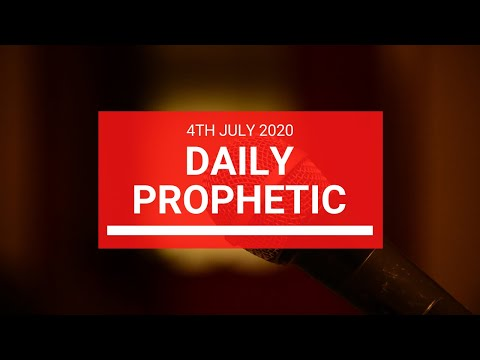 Daily Prophetic 4 July 2020 9 of 10