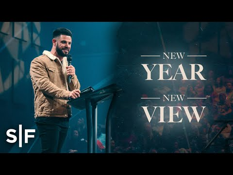 New Year, New View  Steven Furtick