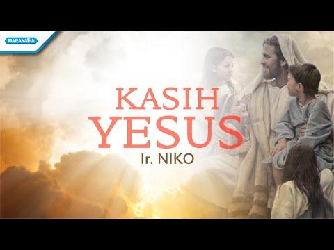 Kasih Yesus - Ir. Niko (with lyric)