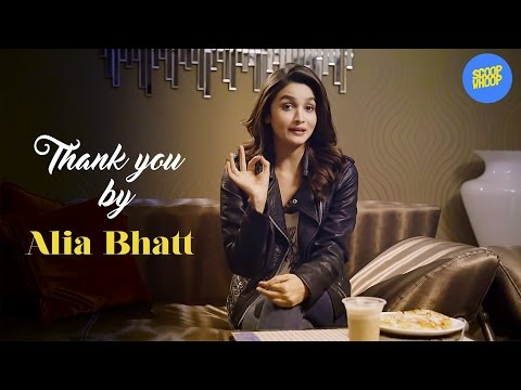 ScoopWhoop: Thank You by Alia Bhatt