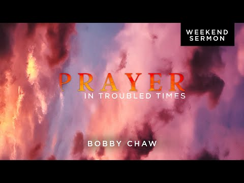 Bobby Chaw: Psalm 3 - Prayer In Troubled Times