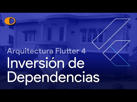 Arquitectura Flutter 4: Inversión de Dependencias