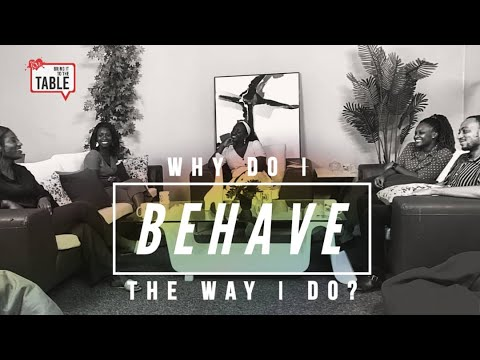Bring It To The Table  EPISODE 14: Why do I behave the way I do?